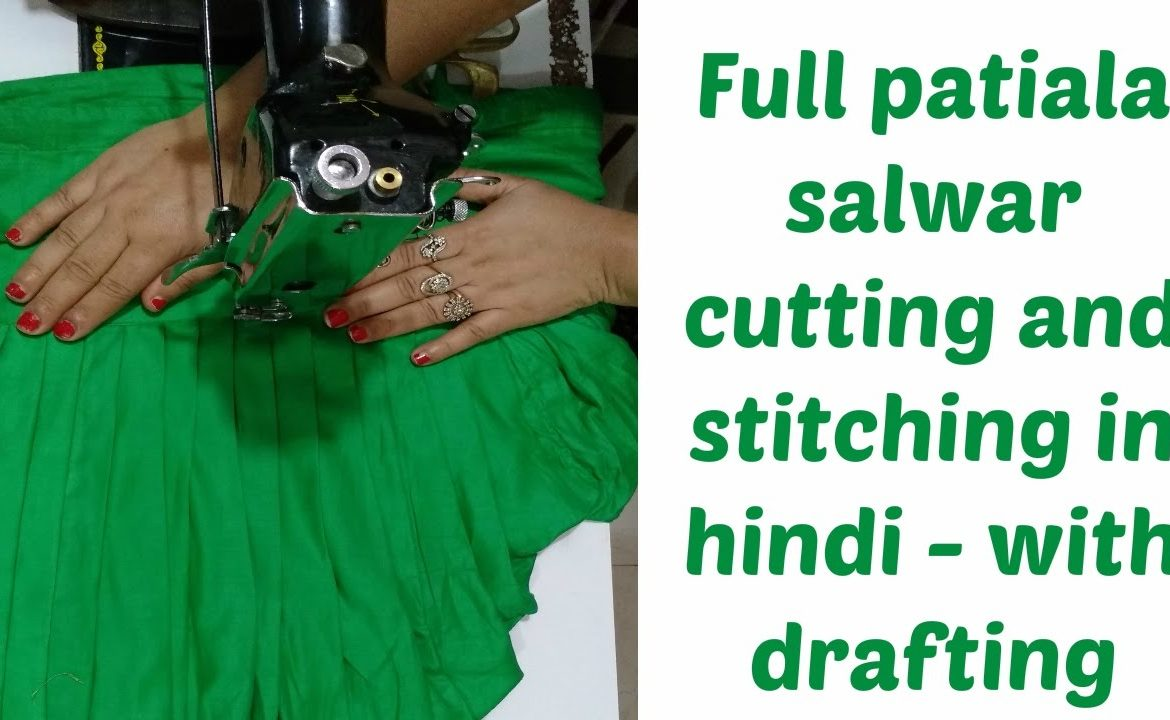 Full patiala salwar cutting and stitching in hindi – with